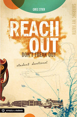 Reach Out Dont Freak Out Devotional