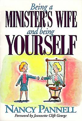 Picture of Being a Minister's Wife-- And Being Yourself