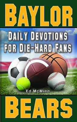 Daily Devotions for Die-Hard Fans Baylor Bears