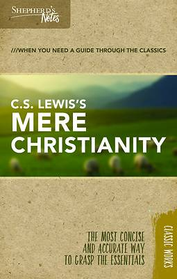 Shepherds Notes: C.S. Lewiss Mere Christianity