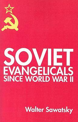 Soviet Evangelicals Since World War II