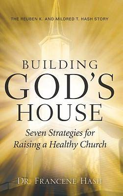 Picture of Building God's House-Seven Strategies for Raising a Healthy Church