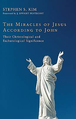 The Miracles of Jesus According to John