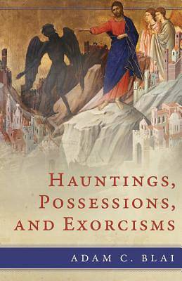 Picture of Possession, Exorcism, and Hauntings