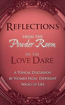 Picture of Reflections from the Powder Room on Love Dare