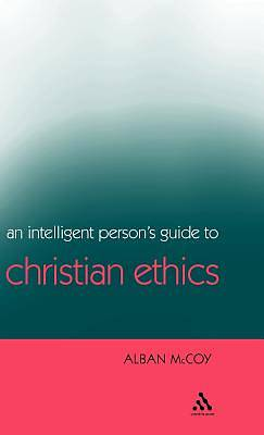 Intelligent Persons Guide to Christian Ethics