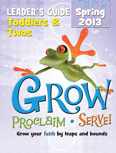 Picture of Grow, Proclaim, Serve! Toddlers & Twos Leader's Guide Spring 2013 - Download Version