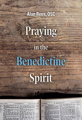 Picture of Praying in the Benedictine Spirit