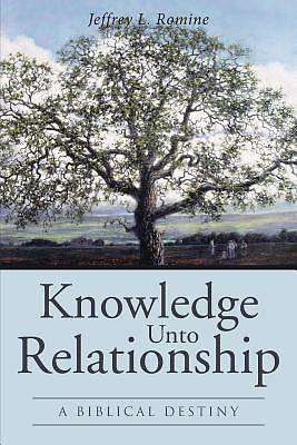 Picture of Knowledge Unto Relationship