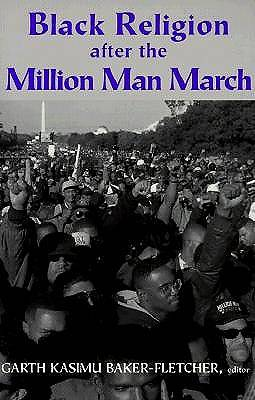 Black Religion After the Million Man March