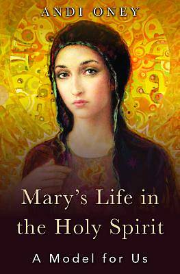Picture of Mary's Life in the Holy Spirit