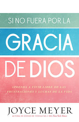 Picture of If Not for the Grace of God - In Spanish