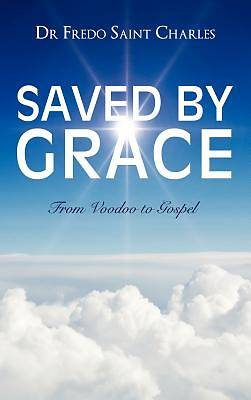 Saved by Grace from Voodoo to Gospel