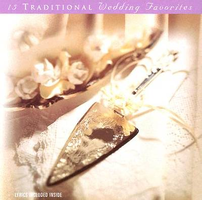 15 Traditional Wedding Favorites CD