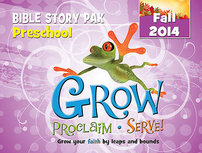 Grow, Proclaim, Serve! Preschool Bible Story Pak Fall 2014