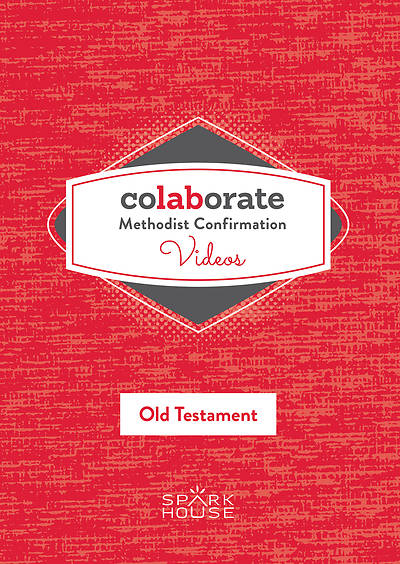 Colaborate: Methodist Confirmation DVD: Old Testament
