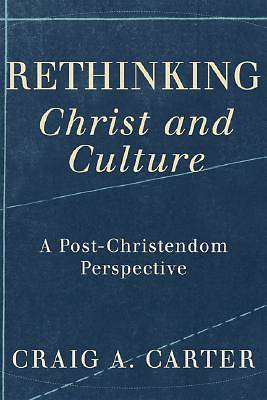 Rethinking Christ and Culture [ePub Ebook]