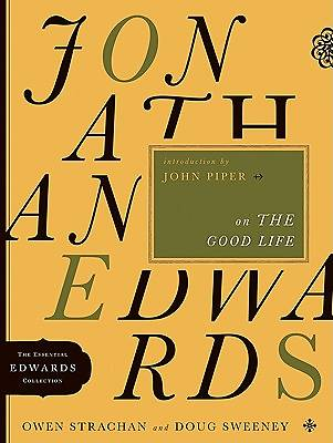 Jonathan Edwards on the Good Life [ePub Ebook]