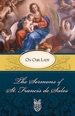 Picture of The Sermons of St. Francis de Sales on Our Lady