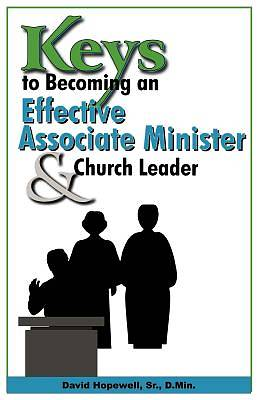 Keys to Becoming an Effective Associate Minister and Church Leader