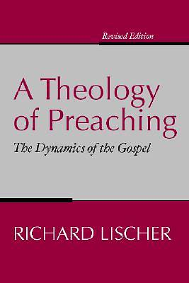 A Theology of Preaching