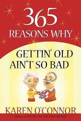 Picture of 365 Reasons Why Gettin' Old Ain't So Bad [ePub Ebook]