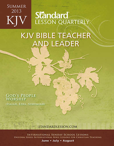 Standard Quarterly Adult  KJV Teacher & Leader Guide Summer 2013