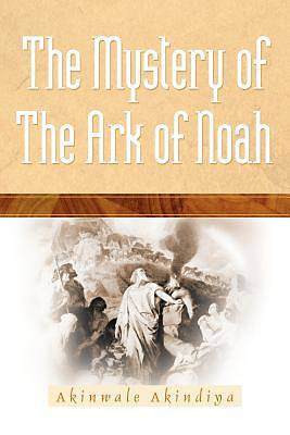 Picture of The Mystery of the Ark of Noah