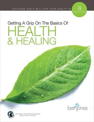 Getting a Grip on the Basics of Health & Healing
