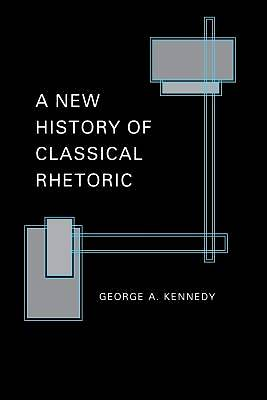 Picture of A New History of Classical Rhetoric