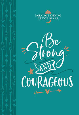 Picture of Be Strong and Courageous (Morning & Evening Devotional)