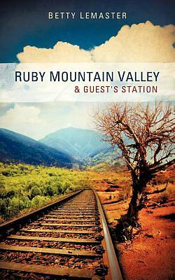 Ruby Mountain Valley & Guests Station