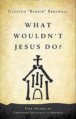 What Wouldnt Jesus Do?