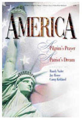 America!; A Pilgrims Prayer...a Patriots Dream