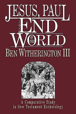 Jesus, Paul, and the End of the World