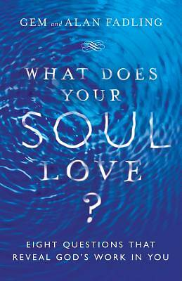 Picture of What Does Your Soul Love?