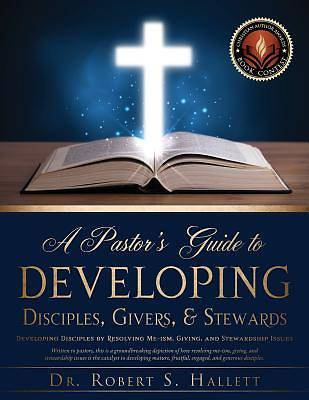 Picture of A Pastor's Guide to Developing Disciples, Givers, & Stewards