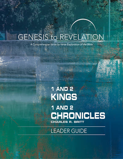 Genesis to Revelation: 1 and 2 Kings, 1 and 2 Chronicles Leader Guide