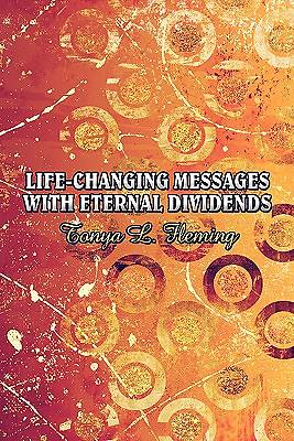 Life-Changing Messages with Eternal Dividends