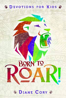 Picture of Born to Roar Devotions for Kids
