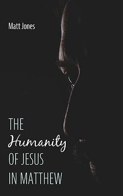 Picture of The Humanity of Jesus in Matthew
