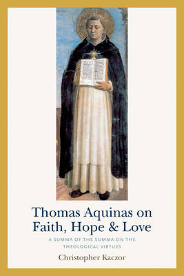 Picture of Thomas Aquinas on Faith, Hope, and Love