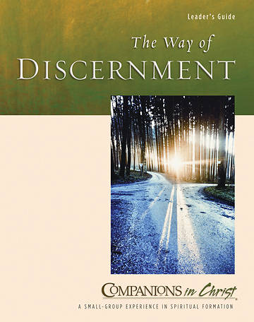 Companions in Christ The Way of Discernment Leaders Guide
