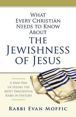 What Every Christian Needs to Know About the Jewishness of Jesus - eBook [ePub]