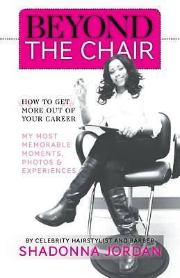 Beyond the Chair - How to Get the Most Out of Your Career My Most Memorable Moments and Experiences [Adobe Ebook]