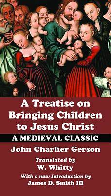 Picture of A Treatise on Bringing Children to Christ