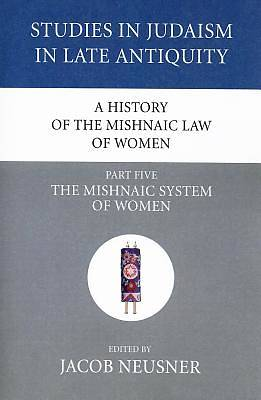 Picture of A History of the Mishnaic Law of Women, Part Five