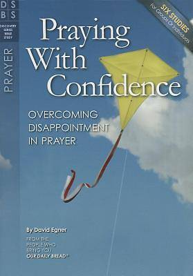 Praying with Confidence Study Guide