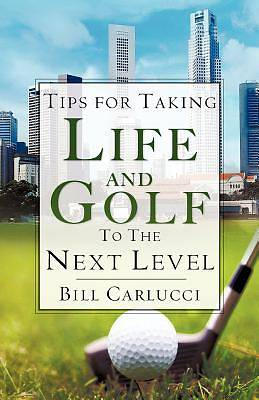 Picture of Tips for Taking Life and Golf to the Next Level