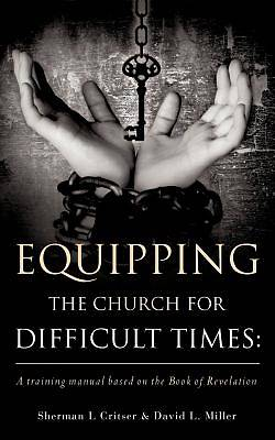 Picture of Equipping the Church for Difficult Times